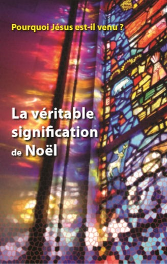 La Véritable Signification de Noël (The Reason for Christmas-French)