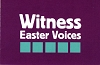 Witness: Easter Voices