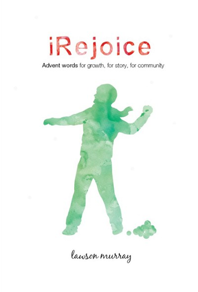 iRejoice: Advent Words for Growth, for Story, for Community
