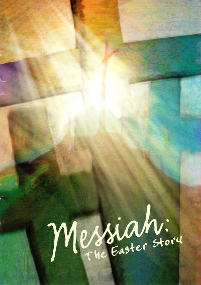 Messiah: The Easter Story
